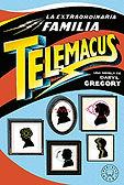 La extraordinaria familia Telemacus (Daryl Gregory; traducción de Carles Andreu) - Marzo 2018