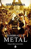 Sombras de metal (José A. Bonilla) - Abril 2018