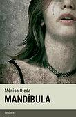 Mandíbula (Mónica Ojeda) - Febrero 2018