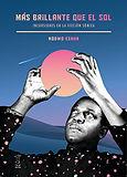 Más brillante que el sol (Kodwo Eshun; traducción de Tadeo Lima) - Mayo 2018