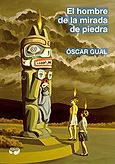 El hombre de la mirada de piedra (Óscar Gual) - Febrero 2018