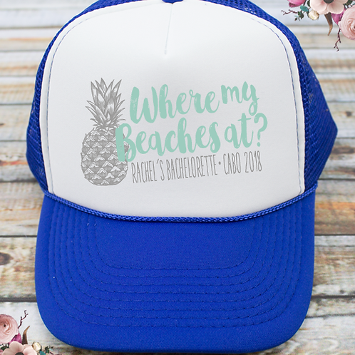Where My Beaches At Bachelorette Party Trucker Hat