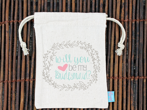Will You Be My Bridesmaid -Bridal Party Favor Bag