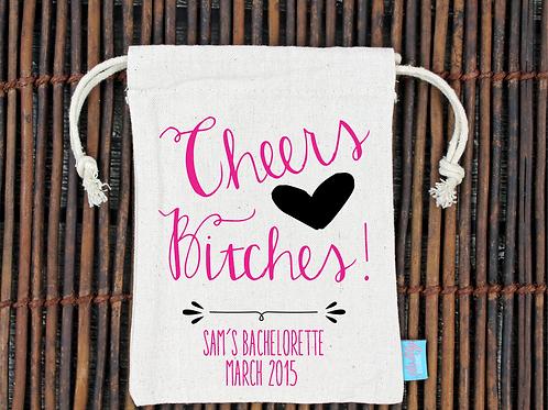 Cheers Bitches -Bachelorette Hangover Favor Bag
