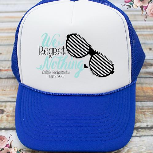 We Regret Nothing No Regrets -Bachelorette Party Trucker Hat