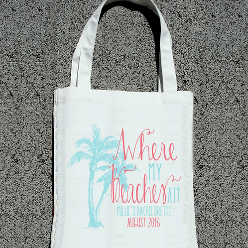 Where My Beaches At Palm Trees- Bachelorette Tote