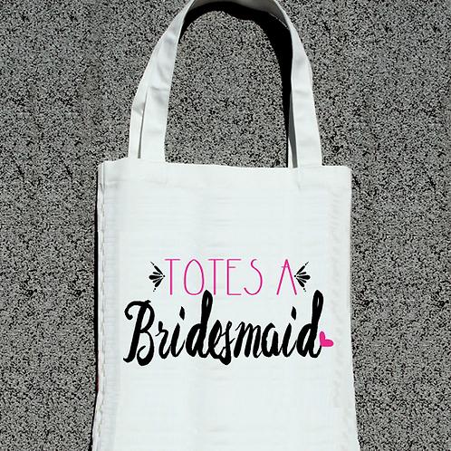 Totes A Bridesmaid Tote Bag