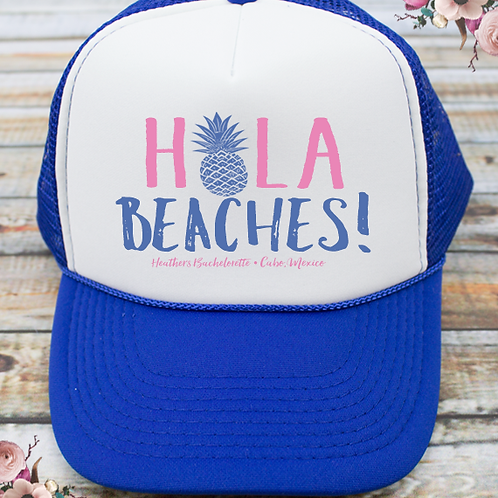 Hola Beaches Beach Bachelorette Party Trucker Hat
