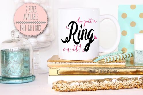 He Put A Ring On It Wedding Engagement Mug