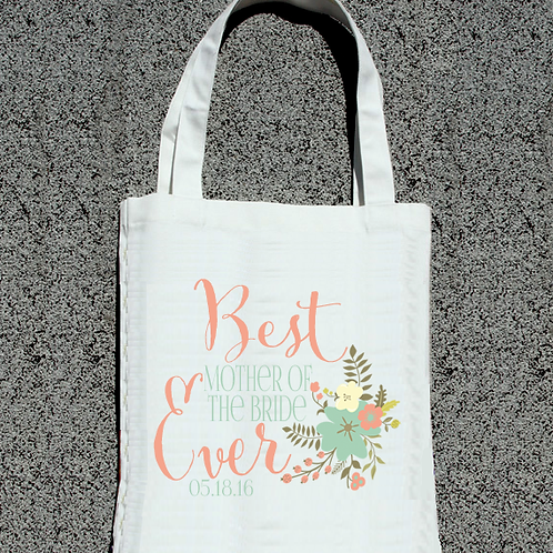 Best Mother of the Bride Ever - Wedding Tote Bag