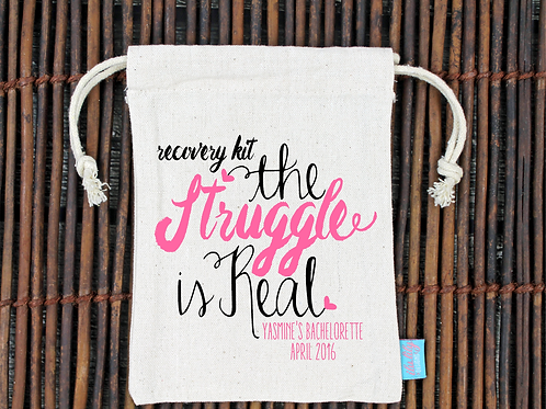 Struggle Is Real -Bachelorette Hangover Favor Bag