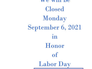 CLOSED For Labor Day!!