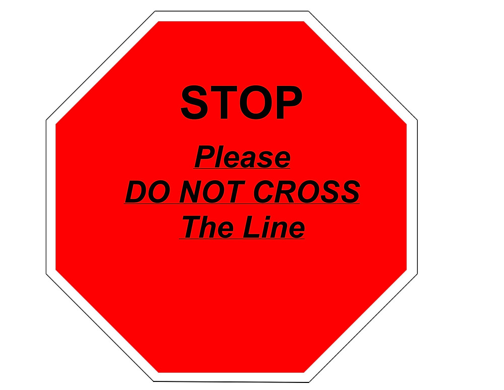 STOP! Please DO NOT CROSS the line.