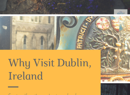 Why Visit Dublin, Ireland