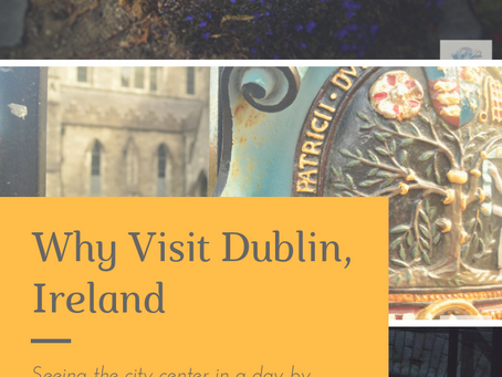 Why Visit Dublin, Ireland