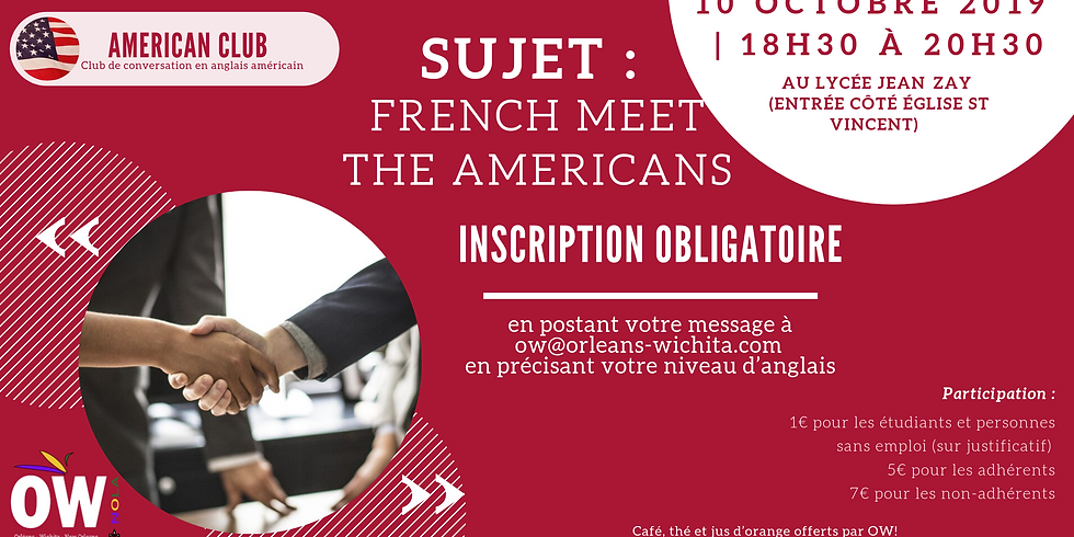 American Club : French meet the Americans