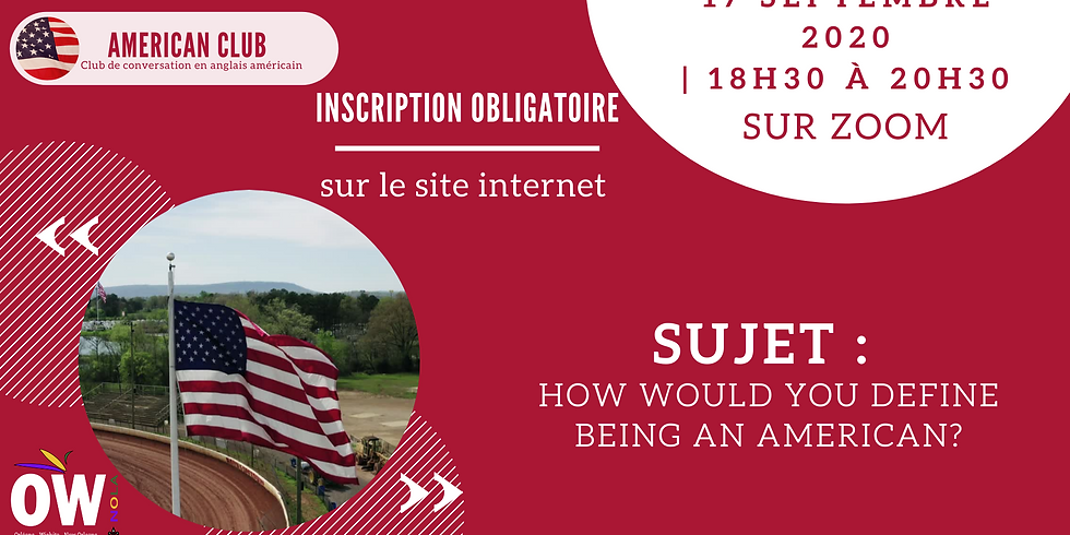 American Club : How would you define being an American? sur ZOOM