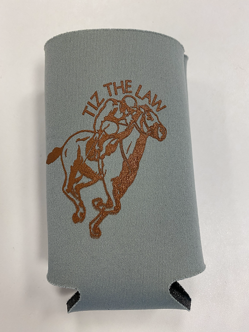 Tiz The Law Koozies!