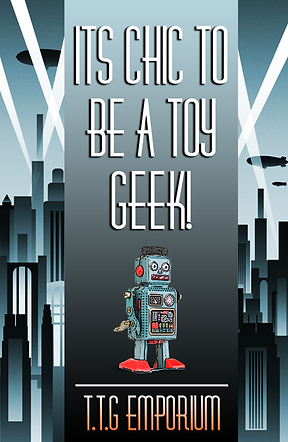 It's Chic To Be A Toy Geek