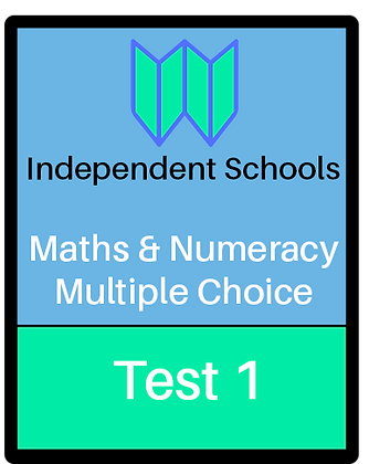 Independent Schools - Maths & Numeracy - Multiple Choice Test 1