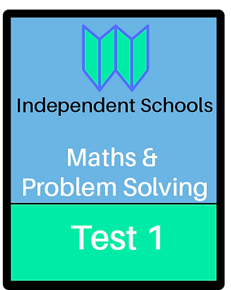 Independent Schools - Maths and Problem Solving - Test 1