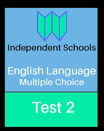 Independent Schools - English Language Multiple Choice - Test 2