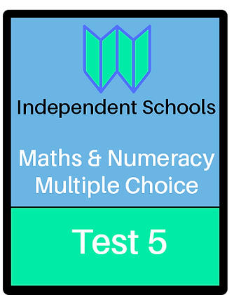 Independent Schools - Maths & Numeracy - Multiple Choice Test 5