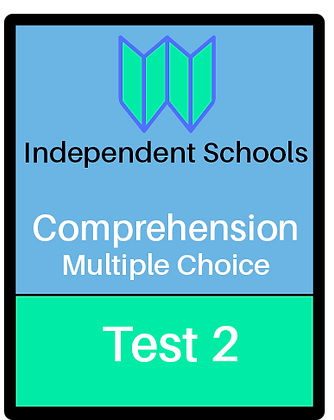 Independent Schools - Multiple Choice Comprehension - Test 2