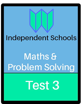 Independent Schools - Maths and Problem Solving - Test 3