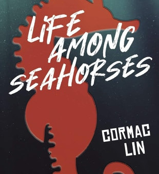 Cover Reveal for Cormac Lin's LIFE AMONG SEAHORSES