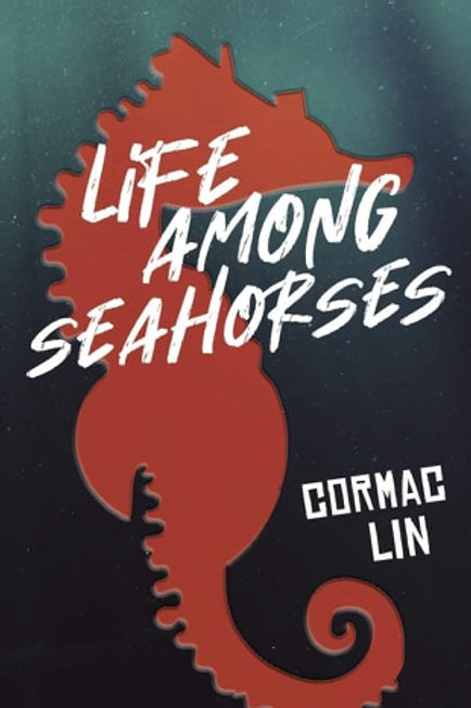 Life Among Seahorses by Cormac Lin