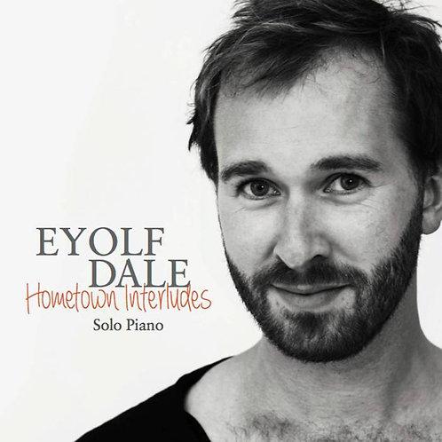 Eyolf Dale - Hometown Interludes (CD)