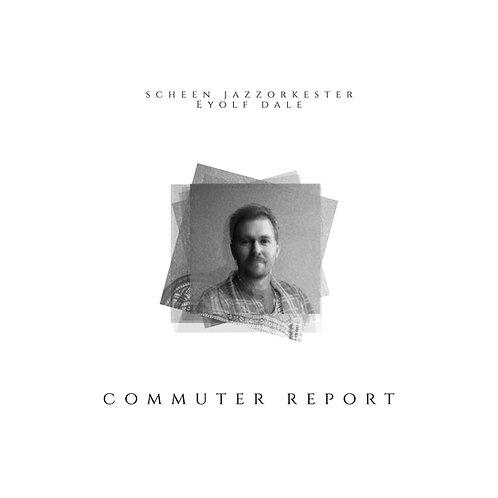 Scheen Jazzorkester& Eyolf Dale - Commuter Report (LP+CD)