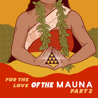 For the Love of the Mauna, Part 2 Transcript