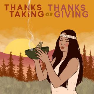 ThanksTaking or ThanksGiving?