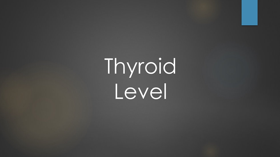 Thyroid level (T4)