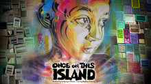 "Once upon ""Once on this Island"""
