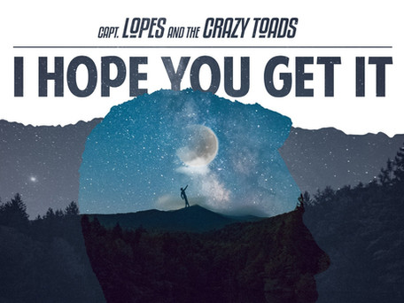"Capt. Lopes and the Crazy Toads lança álbum de estreia, ""I Hope You Get It"""