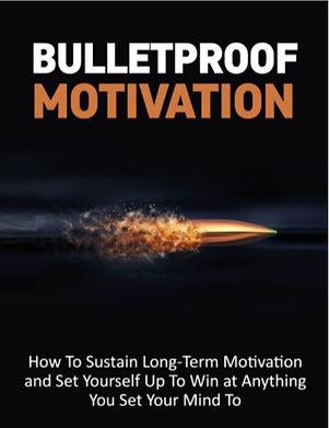 bulletproof_motivation Cover.JPG