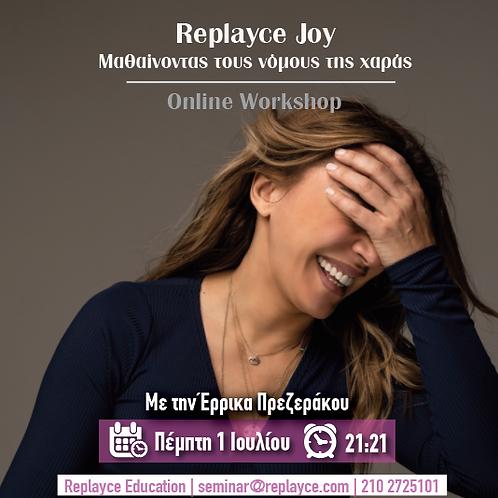 Replayce Joy . Μαθαινοντας τους νόμους της χαράς