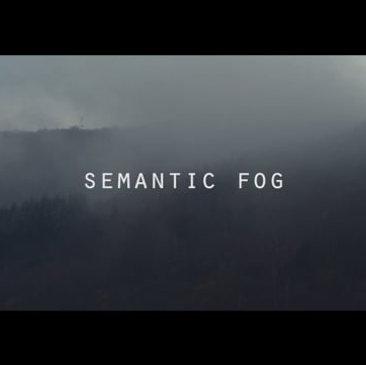 Semantic Fog