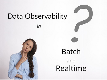 Data Observability in Batch and Realtime