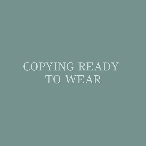 Copying Ready  To Wear (CRTW)