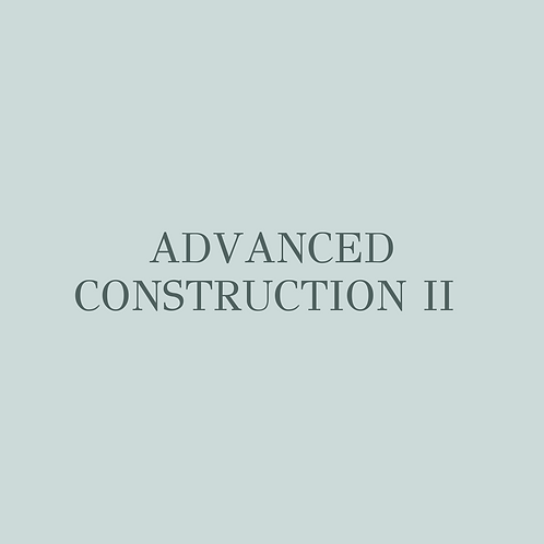 Advanced Construction II
