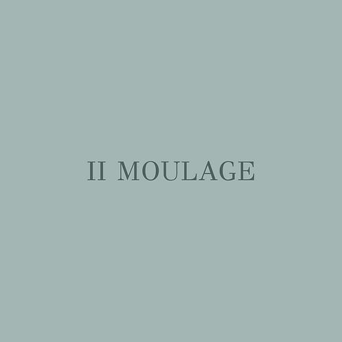 II Moulage