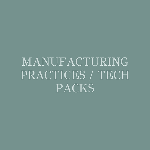 Manufacturing Practices / Tech Packs