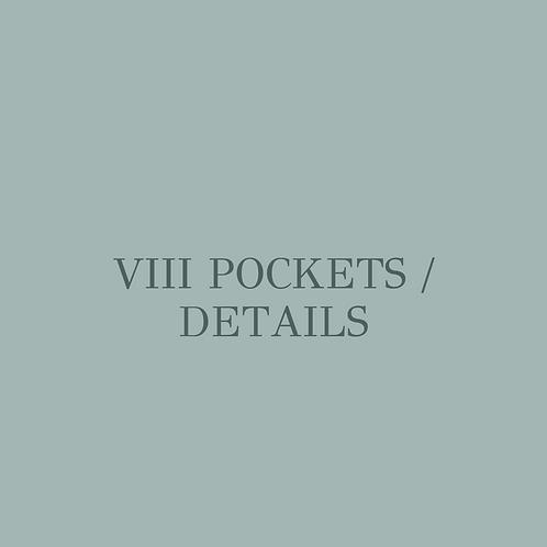 VIII Pockets / Details