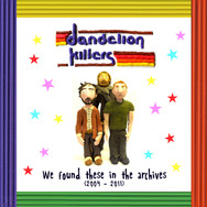 Dandelion Killers - We found these in the archives
