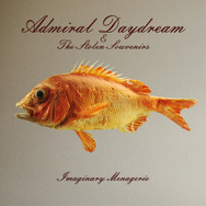 Admiral Daydream & the Stolen Souvenirs - Imaginary Menagerie