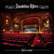 Dandelion Killers - Safe in Sound